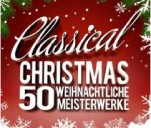 Classical Christmas - 50 Weihnachtliche Meisterwerke Various Artists Amazon.de-000025